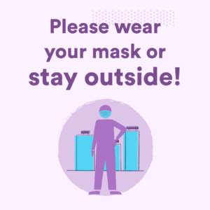 Please wear your mask or stay outside sign